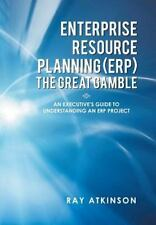 Enterprise Resource Planning the Great Gamble : An Executive's Guide to...