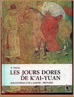 LES JOURS DORES DE K'AY- YUAN - BIBLIOTHEQUE AMITIE  LITTERATURE VOYAGES ENFANTS