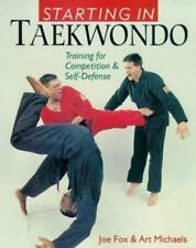 NEW - Starting In Taekwando: Training For Competition & Self-Defense