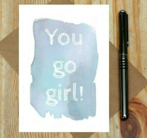 you go girl card - congratulations - well done - passed exam - weight loss card