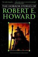 The Complete Horror Stories of Robert E. Howard by Robert E. Howard (Paperback, 2008)