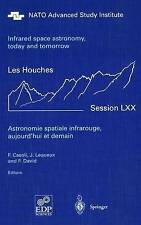 Astronomie spatiale infrarouge, aujourd'hui et demain Infrared space astronomy,