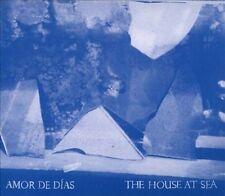 Amor De Dias - THE HOUSE AT SEA CD [2013]