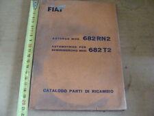 MANUALE PARTI DI RICAMBIO FIAT 682 RN2 AUTOBUS E MOTRICE T2 CAMION EPOCA OLD