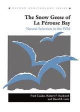 Oxford Ornithology Ser.: The Snow Geese of la Pérouse Bay : Natural Selection...