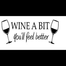Wine A Bit Vinyl Decal Sticker For Kitchen Or Any Room Vehicle Car Window W8434