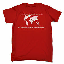Love To Change The World Wont Give Me The Source Code T-SHIRT Gift Birthday
