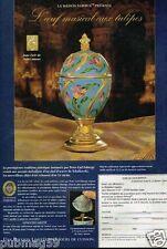 Publicité advertising 1996 L'Oeuf musical aux Tulipes Maison Fabergé