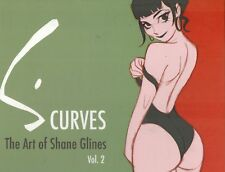 S. Curves:The Art of Shane Glines, Vol. 2- SIGNED 1st Edition HC BOOK