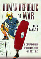 Roman Republic at War: A Compendium of Roman Battles from 498 to 31 BC by Don...