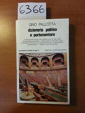 DIZIONARIO POLITICO E PARLAMENTARE - Gino Pallotta / Newton Compton 1976