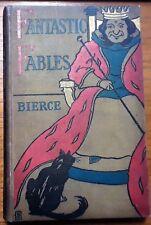 Fantastic Fables Ambrose Bierce G.P. Putnam's 1899 1st Edition 1st Printing VG