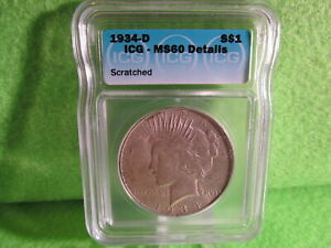 1934 D PEACE SILVER DOLLAR GRADED MS 60 DETAILS BY ICG