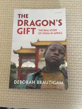 The Dragon's Gift The Real Story Of China In Africa By: Deborah Brautigam