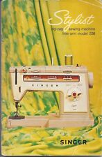 1976 Singer Model 538 Stylist Free Arm Zig-Zag Sewing Machine Instruction Manual