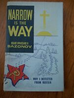 Narrow is the Way; Why I Defected from Russia by Sergei Sazonov