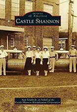 NEW Castle Shannon (Images of America) by Sam Sciullo Jr.