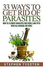 33 Ways to Get Rid of Parasites : How to Cleanse Parasites for People and...
