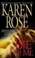 Die for Me Rose, Karen Mass Market Paperback
