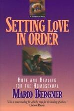 Setting Love in Order: Hope and Healing for the Homosexual by Mario Bergner NEW