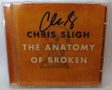 Chris Sligh - The  Anatomy of Broken CD 2010 SIGNED AUTOGRAPHED Curb Very Good