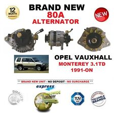 FOR OPEL VAUXHALL MONTEREY 3.1TD 1991-ON NEW 80A ALTERNATOR ** OE QUALITY **