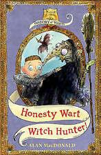 Honesty Wart: Witch Hunter! (History of Warts), Alan MacDonald, Good Book