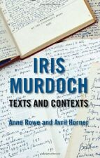 Iris Murdoch: Texts and Contexts, Rowe, Horner 9780230348288 Free Shipping-,