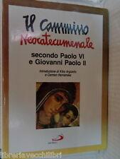 IL CAMMINO NEOCATECUMENALE Secondo Paolo VI e Giovanni Paolo II E pasotti 1993
