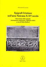 Epigrafi Cristiane nell'area vaticana X-XV secolo - Autore: Giuseppe Cascioli