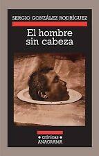 USED (GD) El hombre sin cabeza (Spanish Edition) by Sergio Gonzalez Rodriguez