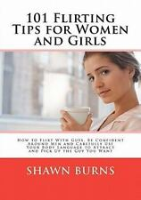 101 Flirting Tips for Women and Girls : How to Flirt with Guys, Be Confident...