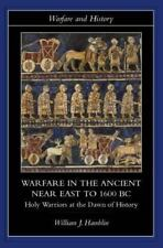 Warfare in the Ancient Near East to 1600 BC (Warfare and History) by William J.