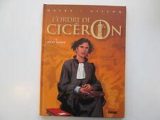 L'ORDRE DE CICERON T2 EO2006 TBE MIS EN EXAMEN MALKA GILLON