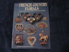 French Country Florals - 16 Silk & Dried Flower Projects W/Easy Painting - Hotp