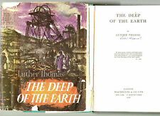 SIGNED LUTHER THOMAS THE DEEP OF THE EARTH MACMILLAN FIRST EDITION HB U/C DJ 56
