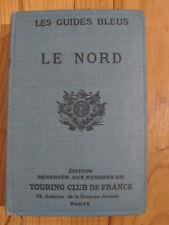 Les Guides Bleus - Le Nord - Picardie, Artois, Flandre - 1921 - Bon état