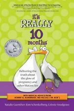 It's Really 10 Months: Delivering the Truth About the Glow of Pregnancy and Othe