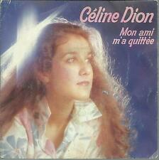 45 TOURS  / CELINE DION   MON AMI M A QUITTEE
