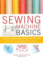 Sewing Machine Basics: A step-by-step course for first-time stitchers,Jane Bols
