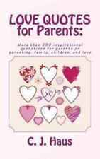 Love Quotes for Parents : More Than 250 Inspirational Quotations for Parents...