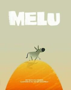 MELU BY KYLE MEWBURN ALI TEO JOHN O'REILLY HARDCOVER CHILDRENS PICTURE BOOK WOW!