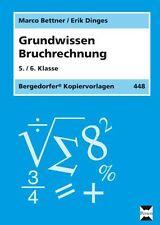 MARCO BETTNER - GRUNDWISSEN BRUCHRECHNUNG. 5./6. KLASSE