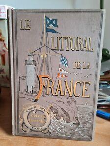LE LITTORAL DE LA FRANCE 1884 COTES NORMANDES . V. PALME ÉDITEUR  PARIS ETAT TOP
