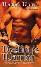 Destiny's Warrior by Heather Waters  (2007)Pb