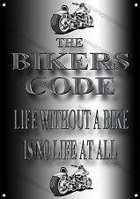 THE BIKERS CODE LIFE WITHOUT A BIKE IS NO LIFE AT ALL METAL SIGN.