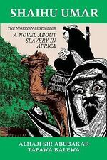 Topics in World History: Shaihu Umar : A Historical Novel about Slavery in...