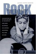 Rock Troubadours : Conversations on the Art and Craft of Songwriting