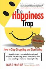 The Happiness Trap: How to Stop Struggling and Start Living (Digital 2008)
