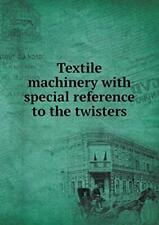 Textile machinery with special reference to the twisters, Shops, Saco-Lowell,,